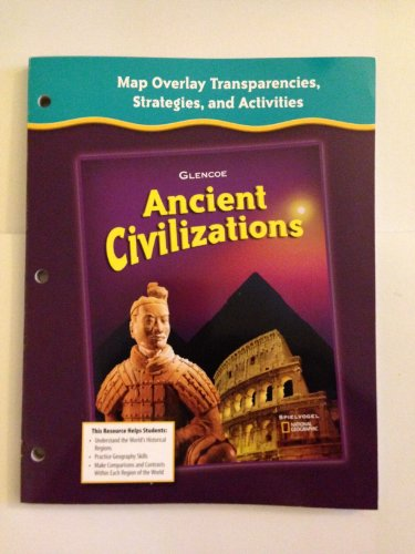 9780078731761: Glencoe Ancient Civilizations: Map Overlay Transparencies, Strategies and Activities