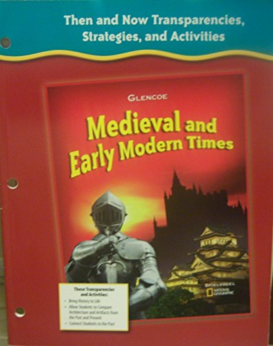 Then and Now Transparencies, Strategies, and Activities (Medieval and Early Modern Times) (0078731917) by Glencoe
