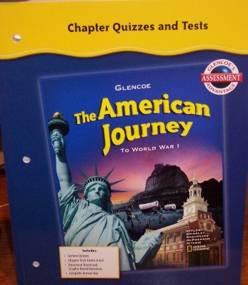 9780078732102: Chapter Quizzes and Tests (The American Journey: to World War 1)