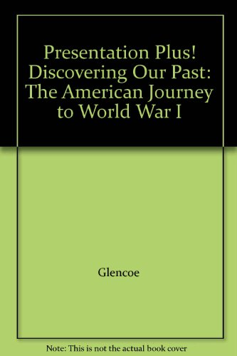 9780078734236: Presentation Plus! Discovering Our Past: The American Journey to World War I