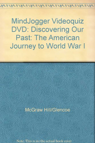 9780078734335: MindJogger Videoquiz DVD: Discovering Our Past: The American Journey to World War I