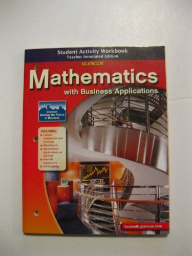 9780078737480: Glencoe Mathematics with Business Applications - Student Activity Workbook - Teacher Annotated Edition w/Spreadsheet Applications CD
