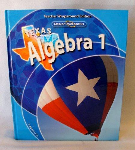 Texas Algebra 1 Teacher Wraparound Edition (Glencoe: Carter, Holliday Luchin
