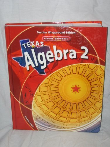 9780078738333: Texas Algebra 2: Teacher Wraparound Edition