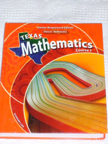 9780078740459: Texas Mathematics, Course 1 (Teacher Wraparound Edition) by Ph.D. Roger Day (2007-05-03)