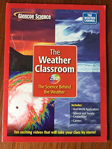 9780078741357: The Weather Classroom (Glencoe Science, The Science behind the weather DVD)