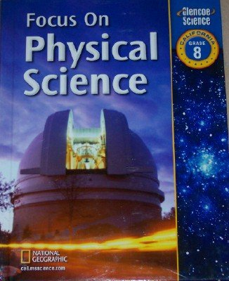 9780078741852: Focus on Physical Science Grade 8, California Edition