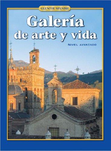 9780078742477: Galería de arte y vida, Student Edition (Glencoe Spanish) (Spanish Edition)