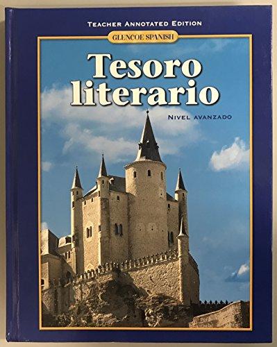 Glencoe Spanish: Tesoro literario, Nivel Avanzado - Teacher Annotated Edition: Adey, Albini