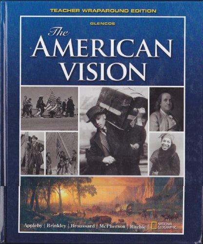 The American Vision, Teacher Wraparound Edition: Appleby, Joyce; Brinkley, Alan; McPherson, James M...