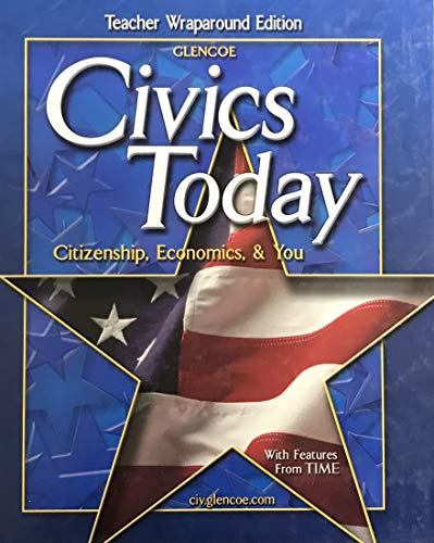 9780078745751: Civics Today - Teacher Wraparound Edition: Citizenship, Economics, And You