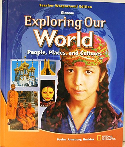 Glencoe Exploring Our World: People, Places and Cultures Teacher Wraparound Edition: Armstrong, ...