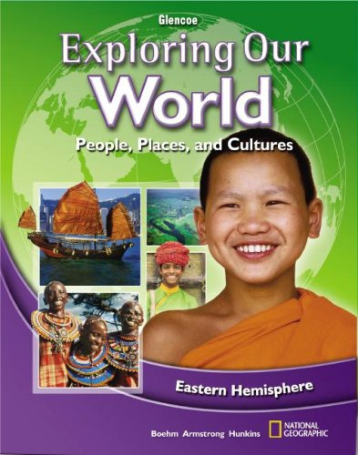 9780078745782: Exploring Our World: Eastern Hemisphere, Student Edition (THE WORLD & ITS PEOPLE EASTERN)