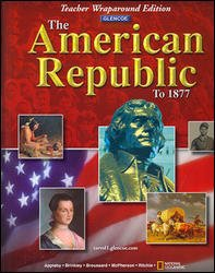 9780078746765: The American Republic to 1877 - (Glencoe) Teacher Wraparound Edition