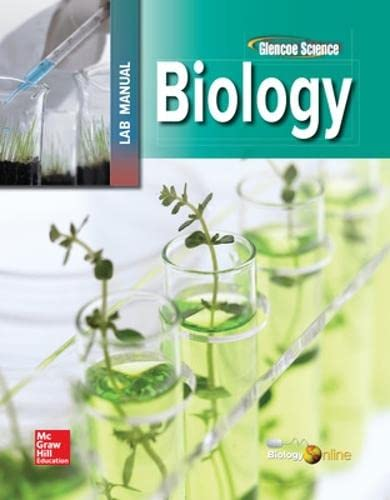 Glencoe Biology, Laboratory Manual, Student Edition (Glencoe: McGraw-Hill, Glencoe