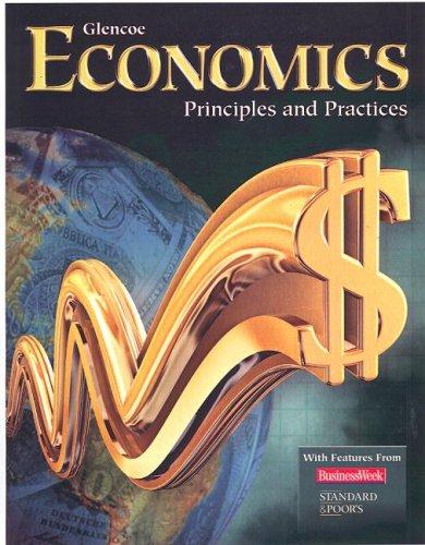 9780078747649: Economics: Principles and Practices