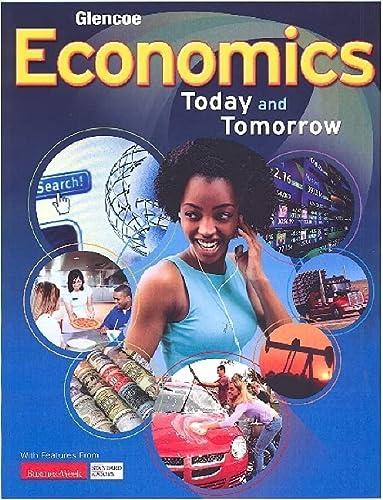 9780078747663: Glencoe Economics: Today and Tomorrow