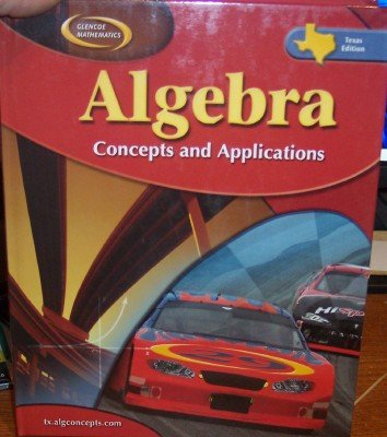 9780078747717: Algebra: Concepts and Applications, Texas Edition (Mathematics, Student Textbook)