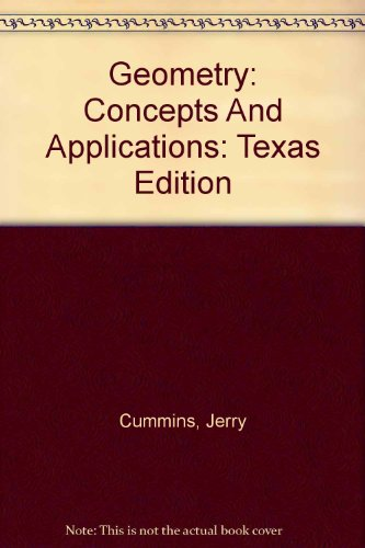 Geometry: Concepts And Applications: Texas Edition: Cummins, Jerry, Kanold,