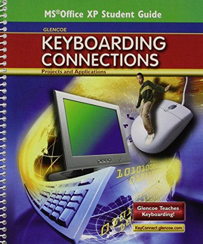 9780078748196: Glencoe Keyboarding Connections, Microsoft Office XP, Student Guide