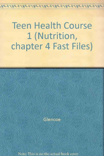 Teen Health Course 1 (Nutrition, chapter 4 Fast Files)
