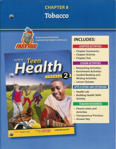 9780078748660: Teen Health, Course 2 Chapter 8 Fast File Tobacco ISBN# 0078748666