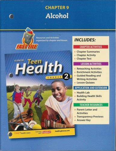 9780078748677: Teen Health, Course 2 Chapter 9 Fast File Alcohol ISBN# 0078748674