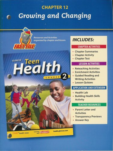 9780078748707: Teen Health, Course 2 Chapter 12 Fast File Growing and Changing ISBN#0078748704