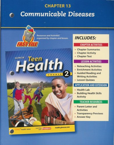 9780078748714: Teen Health, Course 2 Chapter 13 Fast File Communicable Dieases ISBN#0078748712