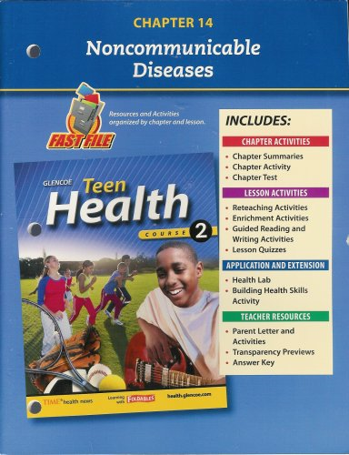 9780078748721: Teen Health, Course 2 Chapter 14 Fast File Noncommunicable Dieases ISBN#0078748720