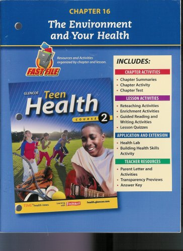 9780078748745: Teen Health, Course 2 Chapter 16 Fast File The Environment and Your Health ISBN#0078748747