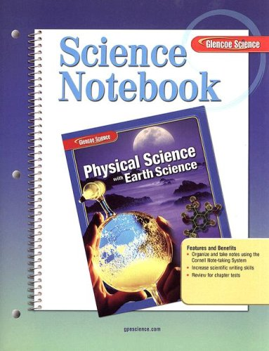 Glencoe Physical Science with Earth Science, Science Notebook, Student Edition