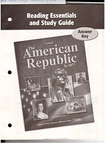 9780078749544: Reading Essentials and Study Guide Answer Key (Glencoe The American Republic To 1877)