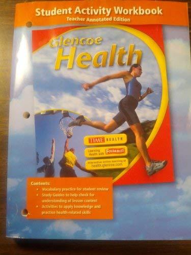 9780078750052: Glencoe Health Student Activities Workbook, Teacher Annotated Edition