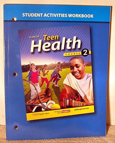 9780078750588: Teen Health - Course 2: Student Activities Workbook