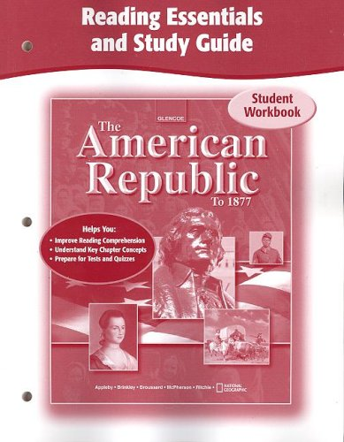 9780078751653: The American Republic to 1877, Reading Essentials and Study Guide, Workbook (THE AMERICAN JOURNEY (SURVEY))