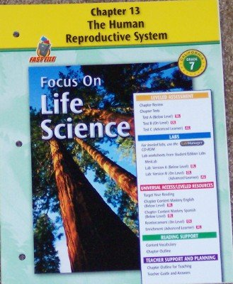 9780078754562: Focus on Life Science: Chapter 13; the Human Reproductive System Grade 7 (California)