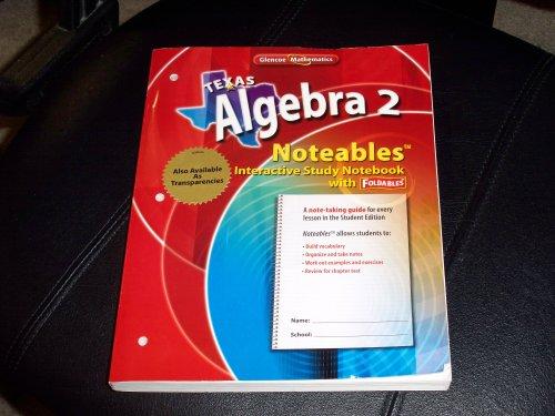 9780078756955: Texas Algebra 2 Noteables Interactive Study Notebook with Foldables (Glencoe Mathematics)