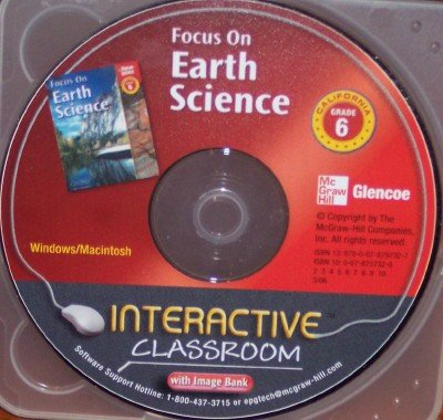9780078757327: California Focus on Earth Science Grade 6 Interactive Classroom (with Image Bank)