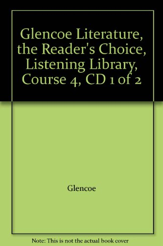9780078758027: Glencoe Literature, the Reader's Choice, Listening Library, Course 4, CD 1 of 2