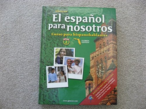 9780078758515: El Espanol Para Nosotros Curso Para Hispanohablantes - Nivel 2 - Florida Edition