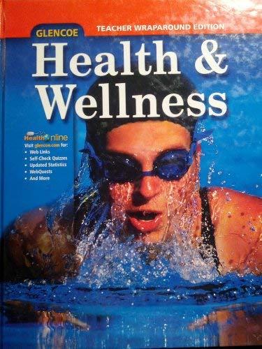 9780078760273: Glencoe Health and Wellness Teacher's Edition (2008)