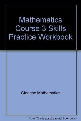 9780078760761: Mathematics Course 3 Skills Practice Workbook