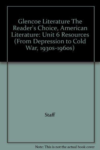 9780078762055: Glencoe Literature The Reader's Choice, American Literature: Unit 6 Resources (From Depression to Cold War, 1930s-1960s)