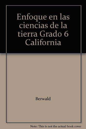 9780078763281: Enfoque en las ciencias de la tierra Grado 6 California