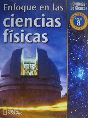 9780078763304: Enfoque en las ciencias fisicas Grado 8 California