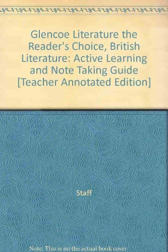 9780078763953: Glencoe Literature the Reader's Choice, British Literature: Active Learning and Note Taking Guide [Teacher Annotated Edition]