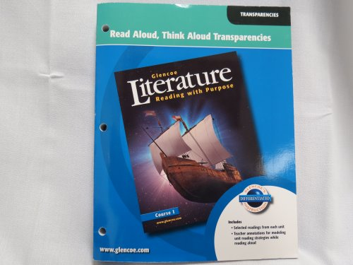 Read Aloud, Think Aloud Transparencies: Glencoe Literature: Reading with Purpose (Course 1): ...