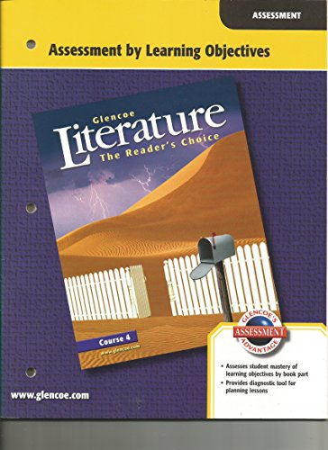 "9780078765360: Glencoe Literature Course 4 Assessment by Learning Objectives (""The Reader's Choice"")"