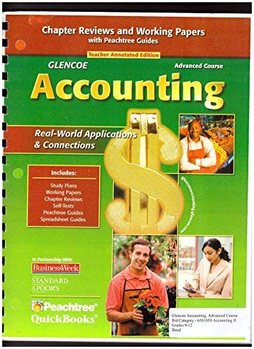 9780078766848: Glencoe Accounting Advanced Course: Chapter Reviews and Working Papers with Peachtree Guides (Teacher Annotated Edition)